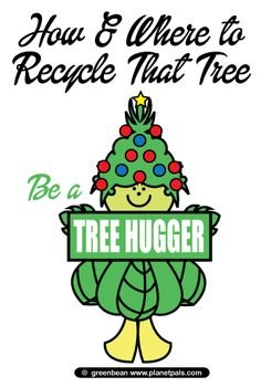 How and where to recycle your christmas tree! Great Ideas!  Be a #treehugger.