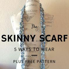 5 Ways to Wear a Skinny Scarf + Plus a Free Pattern!