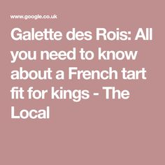 Galette des Rois: All you need to know about a French tart fit for kings - The Local