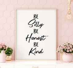 Be Silly Be Honest Be Kind Printable Art, Monochrome Nursery Decor, Nursery Quote Prints, Kids Wall Bathroom Prints, Bathroom Art, Printing Websites, Online Printing, Printable Art, Printables, Monochrome Nursery, Office Printers, Nursery Quotes