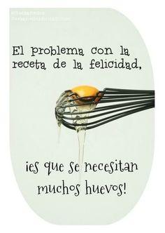 El problema con la receta de la felicidad... #Atrévete a cambiar!