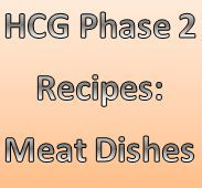 Need ideas for cooking on the HCG Diet??? Here are some great meat recipes for phase 2 of the HCG Diet.