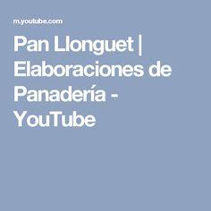 Pan Llonguet | Elaboraciones de Panadería - YouTube