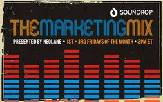 Introducing The Marketing Mix, a unique event in Soundrop that takes place the first and third Friday of each month at 3pm ET.  The series was created by Neolane to provide a forum where marketers can gather to listen, share, and connect.