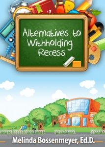 60 Alternatives to Withholding Recess- Part I | Peaceful Playgrounds