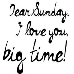 Dear sunday #sundays #quotes