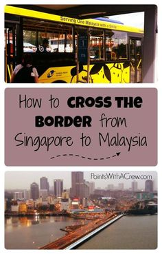 Step by Step guide and tips on how to cross the border from Singapore to Johor Bahru Malysia for cheap (photography included)