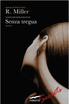 """http://www.sognipensieriparole.com/2014/05/pensieri-e-riflessioni-su-senza-tregua.html Pensieri e Riflessioni su """"Senza tregua"""" di Raine Miller"""