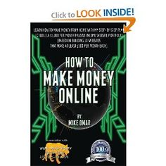 How to Make Money Online: Learn how to make money from home with my step-by-step plan to build a $5000 per month passive income website portfolio (of ... each) (THE MAKE MONEY FROM HOME LIONS CLUB): Mike Omar: 9781484143889: Amazon.com: Books