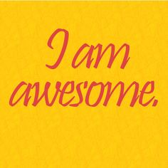 Positive Affirmations for Women | Affirmations for children – I am awesome.