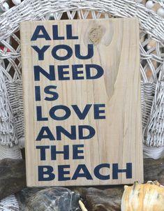 Beach Sign - Beach Wedding - Beach Decor - All You Need Is Love And The Beach - Beach Theme - Painted Wood Sign via Etsy