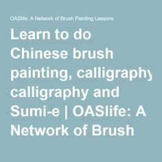 Learn to do Chinese brush painting, calligraphy and Sumi-e Chinese Brush, Learn Chinese, Step By Step Painting, Painting Lessons, Chinese Culture, Lessons Learned, Knowledge, Calligraphy, Learning