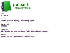#phrasalverbs.pl, word: #go back, explanation: return to, start doing something again, translation: wracać