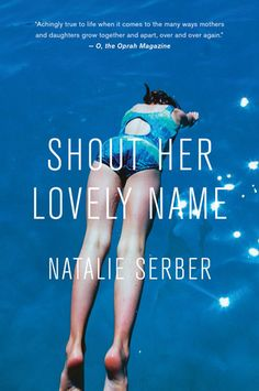 "Read ""Shout Her Lovely Name"" by Natalie Serber available from Rakuten Kobo. Short stories that are ""achingly true to life when it comes to the many ways mothers and daughters grow together and apa. Used Books, Books To Read, My Books, Beach Reading, Page Turner, Book Show, So Little Time, Short Stories, Reading Online"