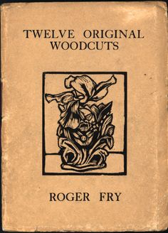Twelve Original Woodcuts, Roger Fry, published by the Hogarth Press in 1921. (University of Delaware Archives.)