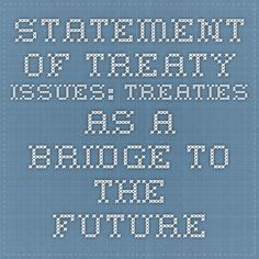 Statement of Treaty Issues: Treaties as a Bridge to the Future