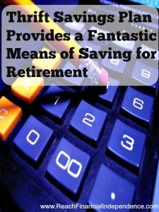 Thrift Savings Plan Provides a Fantastic Means of Saving for Retirement - Reach Financial Independence