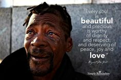 """""""Every soul is beautiful and precious; is worthy of dignity and respect, and deserving of peace, joy and love."""" ― Bryant McGill, Voice of Reason Yoga Quotes, Words Quotes, Sayings, Bryant Mcgill, Simple Reminders, Beautiful Soul, Beautiful Moments, Simply Beautiful, Love"""