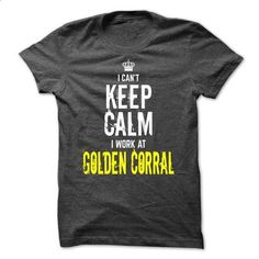 I cant KEEP CALM, I work at Golden Corral - #gift for him #qoutes