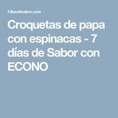 Croquetas de papa con espinacas - 7 días de Sabor con ECONO