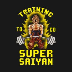 Shop Training To Go Super Saiyan workout t-shirts designed by oolongtee as well as other workout merchandise at TeePublic. Dragon Ball Z, Gym Logo, Warrior Quotes, Gym Design, Gym Shirts, Super Saiyan, Animation, Anime Style, Dbz