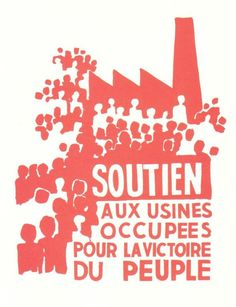nraybould:  Support the occupied factories for the victory of the people Atelier Populaire, 1968.