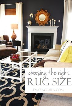 How to choose the right rug size for your living room: http://emilyaclark.blogspot.com/2013/08/choosing-right-rug-size-for-your-living.html