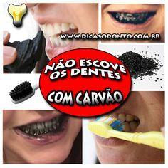 Não escove os dentes com carvão