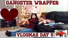Gangster Wrapper - Vlogmas 2016 : Day 5