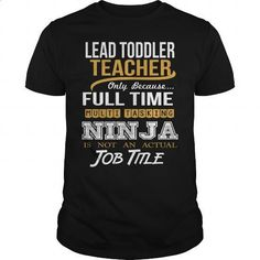 LEAD TODDLER TEACHER - NINJA NEW - #geek t shirts #vintage t shirt. I WANT THIS => https://www.sunfrog.com/LifeStyle/LEAD-TODDLER-TEACHER--NINJA-NEW-Black-Guys.html?60505