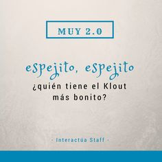 Muy 2.0: Klout