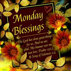 Monday Blessings. Psalm 126:3-God Bless. Monday Wishes, Monday Blessings, Good Night Blessings, Morning Blessings, Happy Monday, Morning Greetings Quotes, Morning Quotes, Psalm 126 3, Biblical Verses