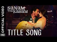 Sanam Teri Kasam Title Song | Official Video | Harshvardhan, Mawra | Himesh Reshammiya, Ankit Tiwari - YouTube