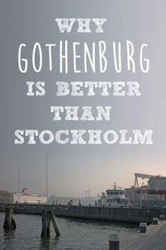 Why you should consider visiting Sweden's second-biggest city, Gothenburg, instead of Stockholm.