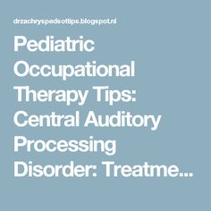 Pediatric Occupational Therapy Tips: Central Auditory Processing Disorder: Treatment Strategies Auditory Processing Activities, Auditory Processing Disorder, Occupational Therapy Programs, Pediatric Occupational Therapy, Sensory Therapy, Speech Therapy, Ot Therapy, Therapy Ideas, Trouble