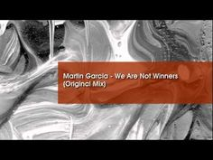 Martin Garcia - We Are Not Winners (Original Mix)