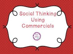 Teach Speech 365: {Review} Using Commercials for Social Thinking. Helps students understand unexpected and expected behaviors, thinking with your eyes, and smart guesses.