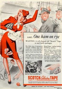 "3M's Scotch Tape - ""LOST:  One Ham on Rye (1944) - This patriotic ad featured Blondie from the comic strip."