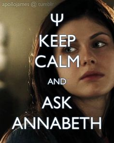 -Annabeth Chase (although this is a bad picture of her)