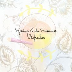 Easy Peasy Spring Into Summer Refreshment! So easy and fast to make!