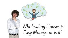 Has anyone told you lately that wholesaling houses is easy money? Learn the truth about what it takes to be a Real Estate Wholesaler