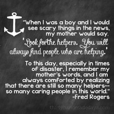 Mr. Rogers knows just what to say. Image created by @30daysblog. Look For The Helpers