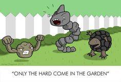 """German:""""Nur die Harten kommen in den Garten."""" What it means:Only the strongest survive."""
