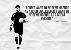 Inspiration from the great Iker Casillas