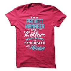 I am a PROJECT MANAGER and a mother T Shirts, Hoodie Sweatshirts