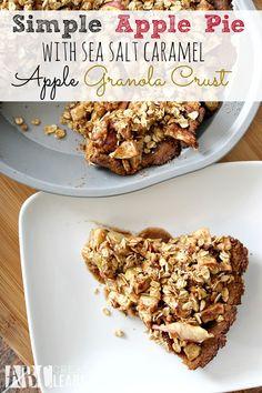 Simple Apple Pie with Sea Salt Caramel Apple Granola Crust! Crunchy ...