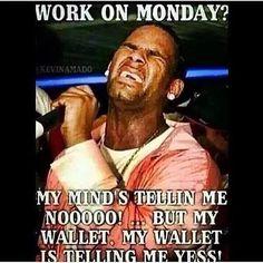 Work On Monday? monday monday quotes tomorrow is monday monday sucks monday images