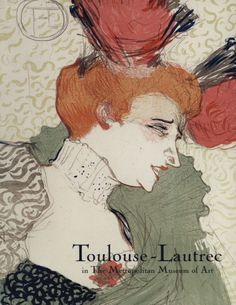 Ives, Colta (1996). Toulouse-Lautrec in The Metropolitan Museum of Art | The Met has in its collection an exceptional body of art in a range of media by the late-nineteenth-century French artist Henri de Toulouse-Lautrec. Read online or download a PDF of this out of print Met publication. #paris