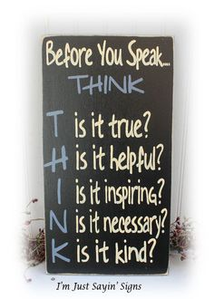 Before You Speak Think Sign Wood