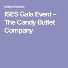 ISES Gala Event – The Candy Buffet Company